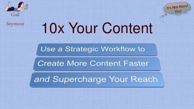 Gail Seymour 10x Your Content