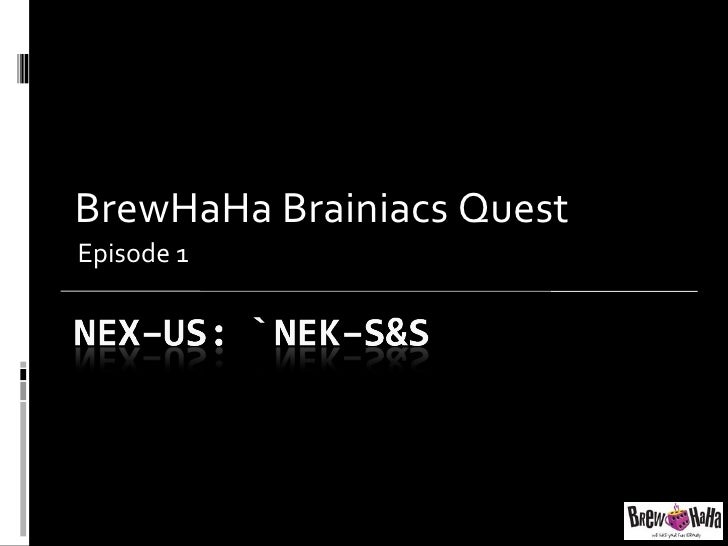 BrewHaHa Brainiacs Quest Episode 1