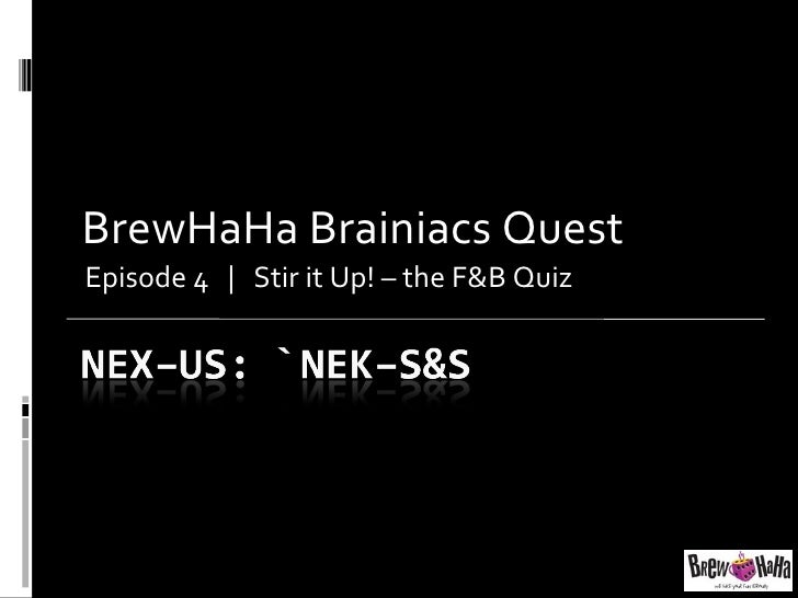 BrewHaHa Brainiacs Quest Episode 4  |  Stir it Up! – the F&B Quiz