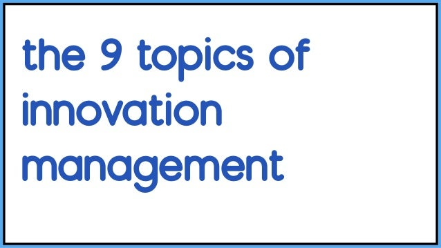 the 9 topics of innovation management