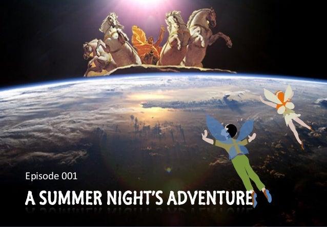 © ABCC Australia 2015 new-physics.com A SUMMER NIGHT'S ADVENTURE Episode 001