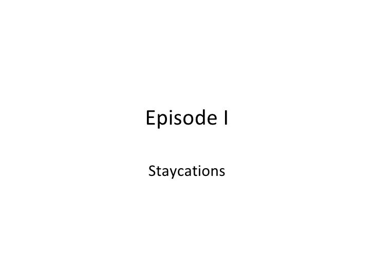 Episode I Staycations Powered BY: Businessandbusiness.biz