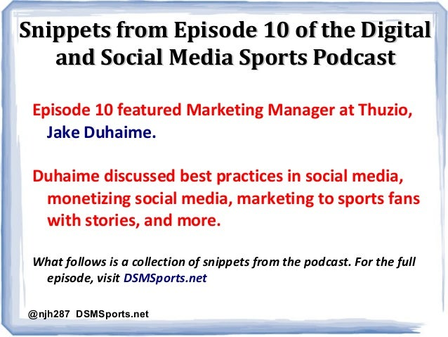 Snippets from Episode 10 of the Digital and Social Media Sports Podcast Episode 10 featured Marketing Manager at Thuzio, J...