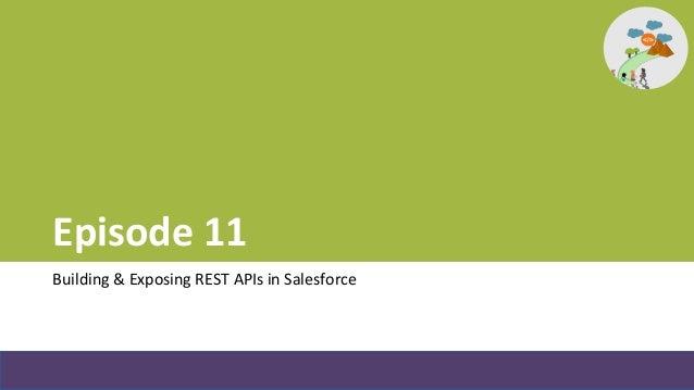 Episode 11   building & exposing rest api in salesforce v1.0 Slide 2