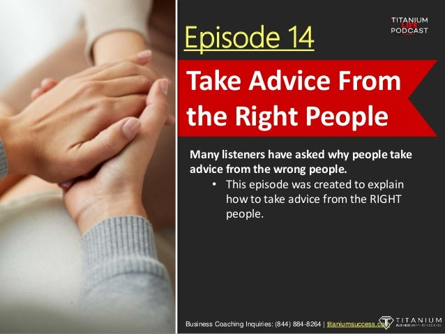 Episode 14 Many listeners have asked why people take advice from the wrong people. • This episode was created to explain h...