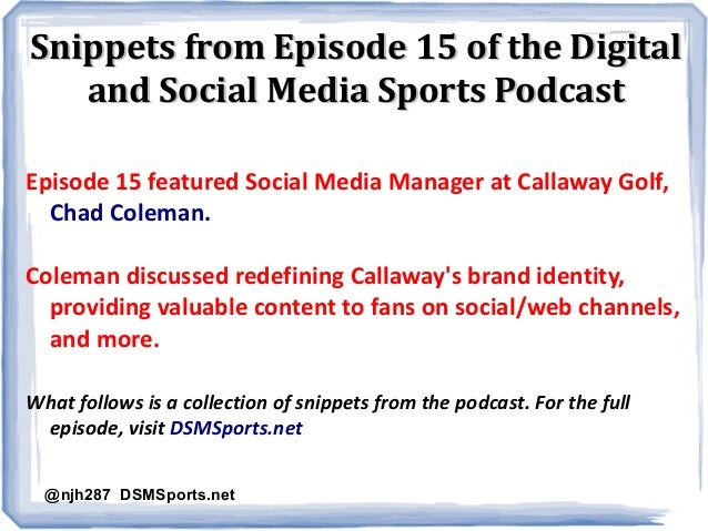 Snippets from Episode 15 of the DigitalSnippets from Episode 15 of the Digital and Social Media Sports Podcastand Social M...