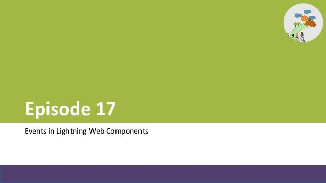 Episode 17 - Handling Events in Lightning Web Component Slide 2
