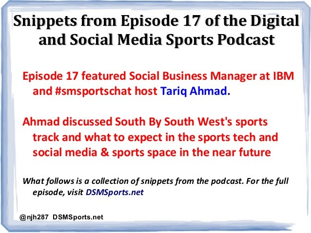 Snippets from Episode 17 of the DigitalSnippets from Episode 17 of the Digital and Social Media Sports Podcastand Social M...