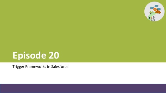Episode 20 - Trigger Frameworks in Salesforce Slide 2
