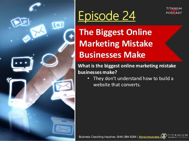 Episode 24 What is the biggest online marketing mistake businesses make? • They don't understand how to build a website th...