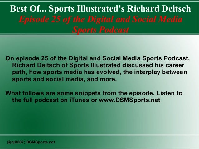 Best Of... Sports Illustrated's Richard Deitsch Episode 25 of the Digital and Social Media Sports Podcast On episode 25 of...
