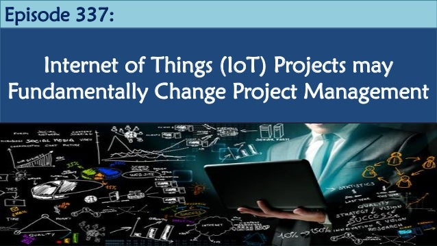 internet of things  iot  projects may fundamentally change