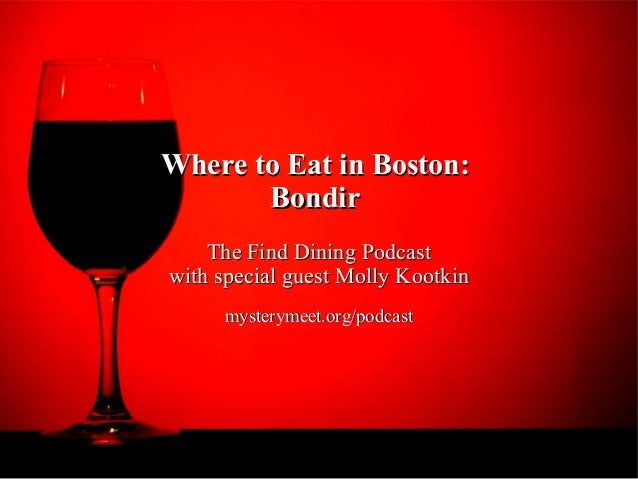 Where to Eat in Boston:Where to Eat in Boston:BondirBondirThe Find Dining PodcastThe Find Dining Podcastwith special guest...