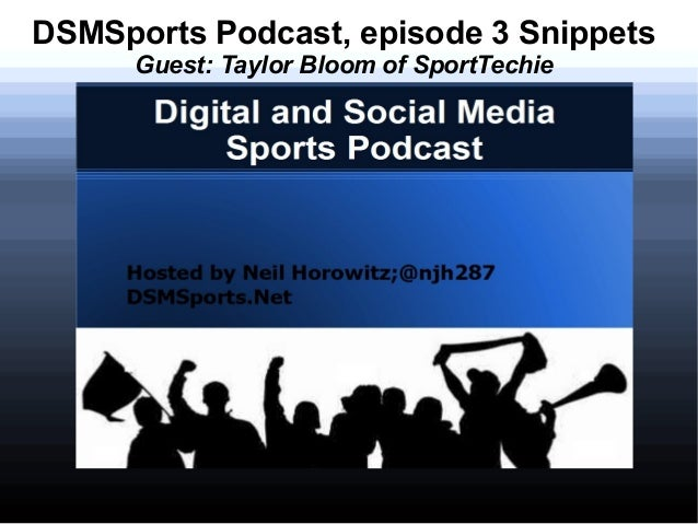 DSMSports Podcast, episode 3 Snippets Guest: Taylor Bloom of SportTechie