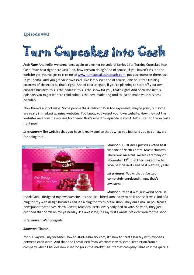 Episode ##3Jack Finn: And hello, welcome once again to another episode of Series 1 for Turning Cupcakes intoCash. Your hos...
