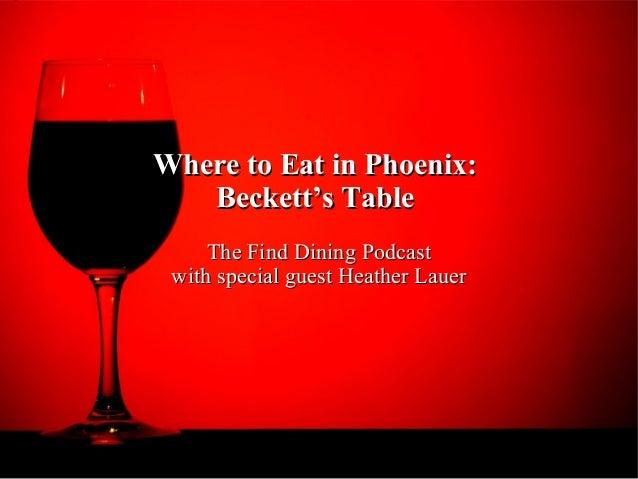 Where to Eat in Phoenix:Where to Eat in Phoenix:Beckett's TableBeckett's TableThe Find Dining PodcastThe Find Dining Podca...