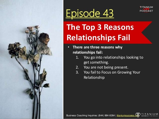 Episode 43 • There are three reasons why relationships fail: 1. You go into relationships looking to get something. 2. You...