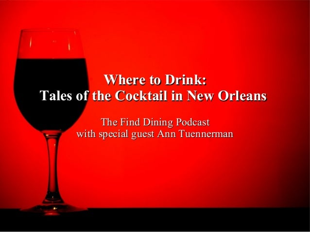 Where to Drink:Where to Drink: Tales of the Cocktail in New OrleansTales of the Cocktail in New Orleans The Find Dining Po...
