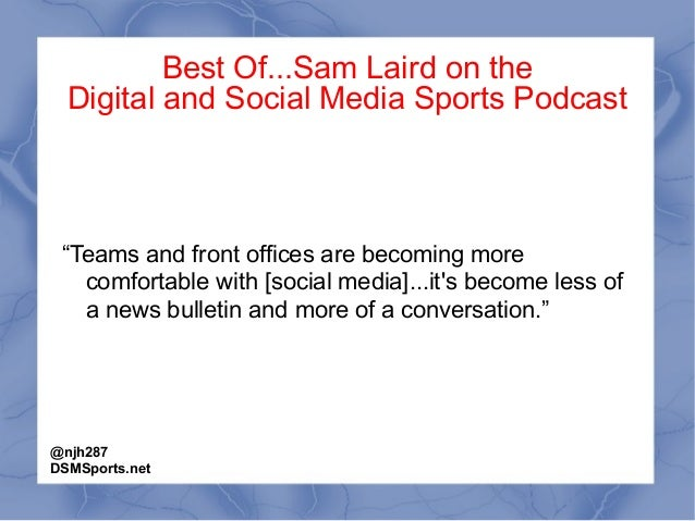 """Best Of...Sam Laird on the Digital and Social Media Sports Podcast """"Teams and front offices are becoming more comfortable ..."""