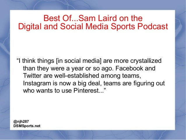 """Best Of...Sam Laird on the Digital and Social Media Sports Podcast """"I think things [in social media] are more crystallized..."""