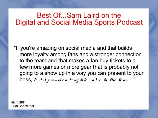 """Best Of...Sam Laird on the Digital and Social Media Sports Podcast """"If you're amazing on social media and that builds more..."""