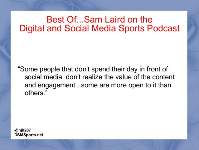 """Best Of...Sam Laird on the Digital and Social Media Sports Podcast """"Some people that don't spend their day in front of soc..."""