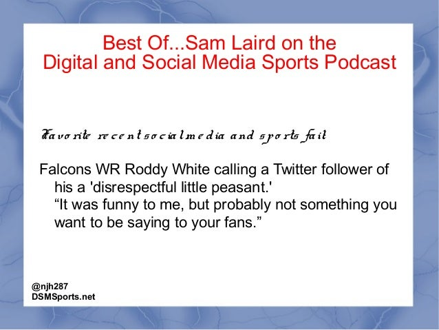 Best Of...Sam Laird on the Digital and Social Media Sports Podcast Favo rite re ce nt so cialm e dia and spo rts fail: Fal...