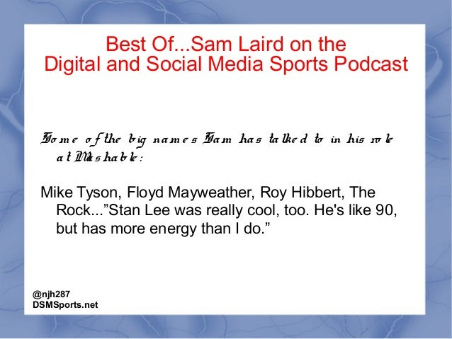 Best Of...Sam Laird on the Digital and Social Media Sports Podcast So m e o f the big nam e s Sam has talke d to in his ro...
