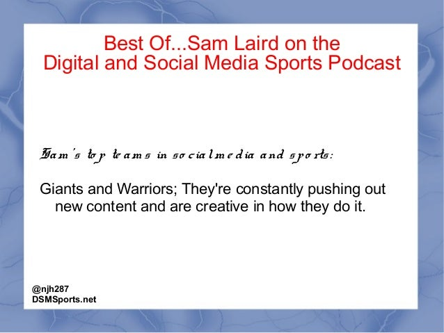 Best Of...Sam Laird on the Digital and Social Media Sports Podcast Sam 's to p te am s in so cialm e dia and spo rts: Gian...