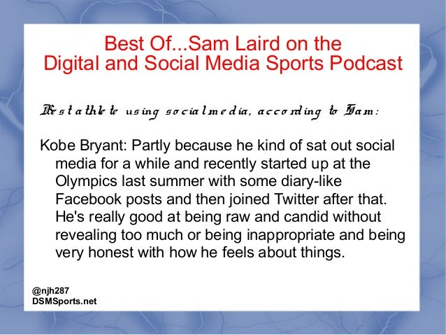 Best Of...Sam Laird on the Digital and Social Media Sports Podcast Be st athle te using so cialm e dia, acco rding to Sam ...