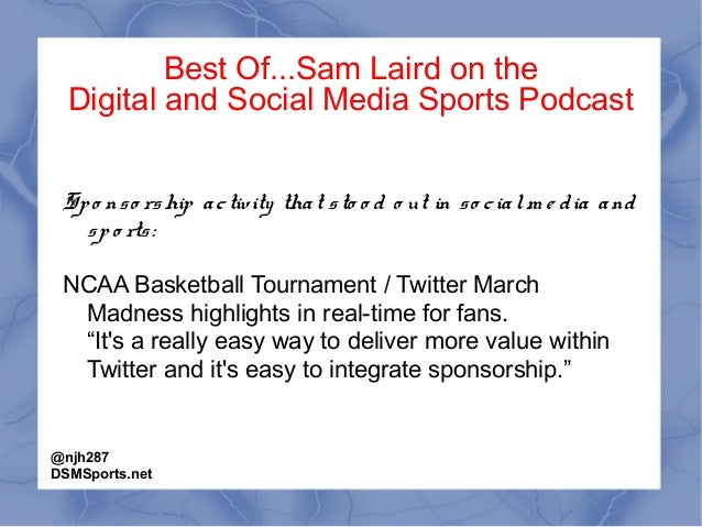 Best Of...Sam Laird on the Digital and Social Media Sports Podcast Spo nso rship activity that sto o d o ut in so cialm e ...