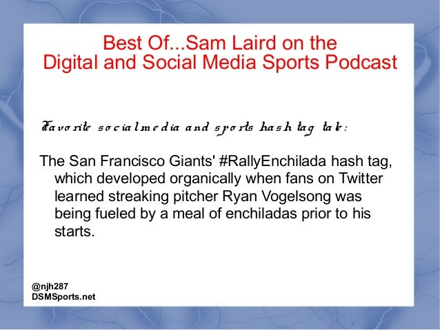 Best Of...Sam Laird on the Digital and Social Media Sports Podcast Favo rite so cialm e dia and spo rts hash tag tale : Th...