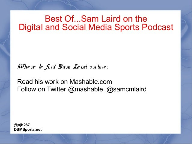 Best Of...Sam Laird on the Digital and Social Media Sports Podcast Whe re to find Sam Laird o nline : Read his work on Mas...