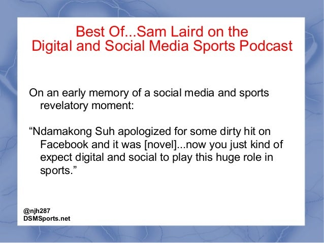 Best Of...Sam Laird on the Digital and Social Media Sports Podcast On an early memory of a social media and sports revelat...