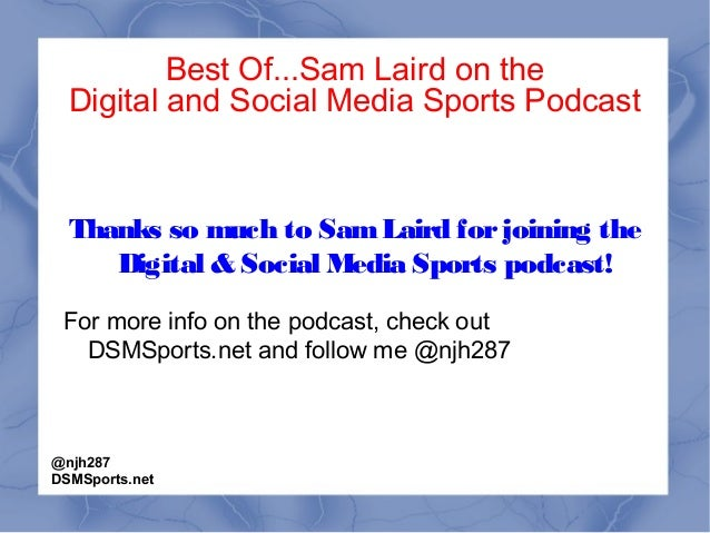 Best Of...Sam Laird on the Digital and Social Media Sports Podcast Thanks so much to SamLaird forjoining the Digital & Soc...