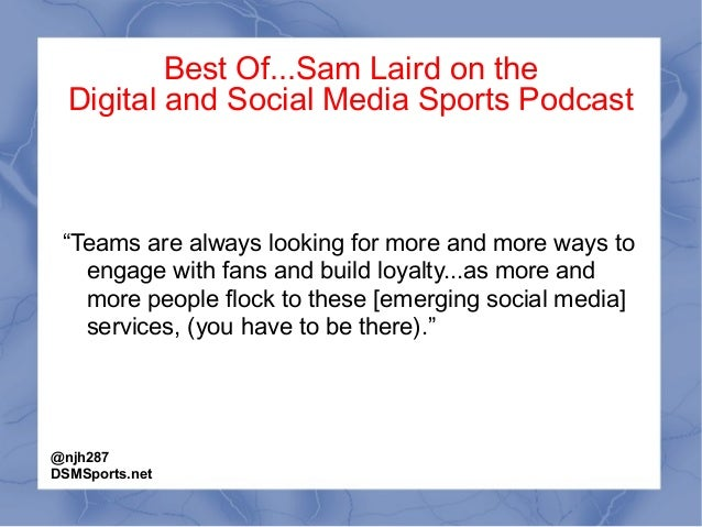 """Best Of...Sam Laird on the Digital and Social Media Sports Podcast """"Teams are always looking for more and more ways to eng..."""