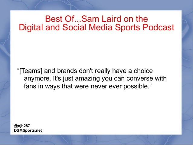 """Best Of...Sam Laird on the Digital and Social Media Sports Podcast """"[Teams] and brands don't really have a choice anymore...."""