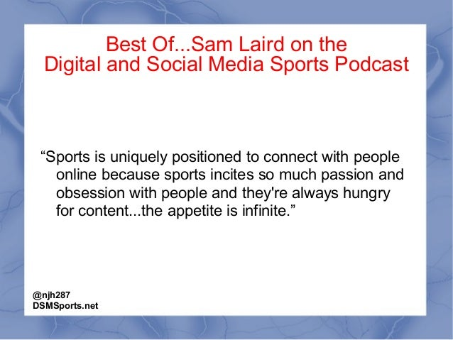 """Best Of...Sam Laird on the Digital and Social Media Sports Podcast """"Sports is uniquely positioned to connect with people o..."""