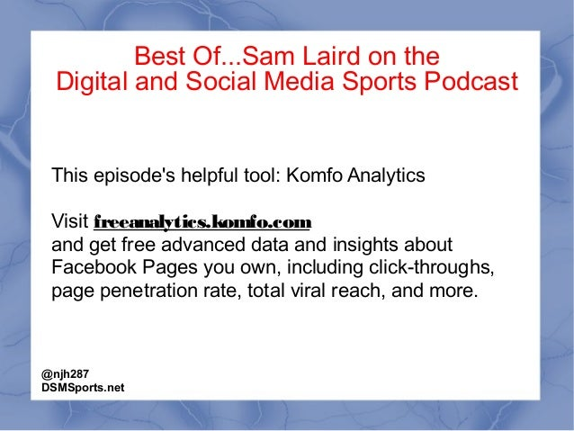 Best Of...Sam Laird on the Digital and Social Media Sports Podcast This episode's helpful tool: Komfo Analytics Visit free...