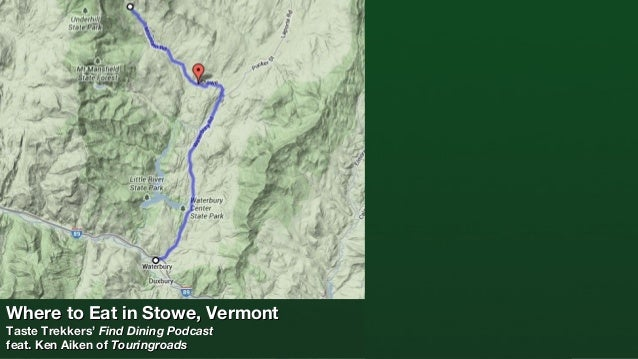 Where to Eat in Stowe, Vermont Taste Trekkers' Find Dining Podcast feat. Ken Aiken of Touringroads