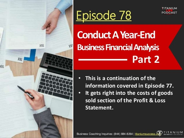 Episode 78 • This is a continuation of the information covered in Episode 77. • It gets right into the costs of goods sold...