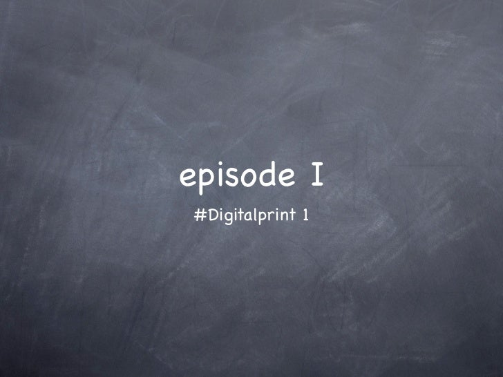 episode I#Digitalprint 1