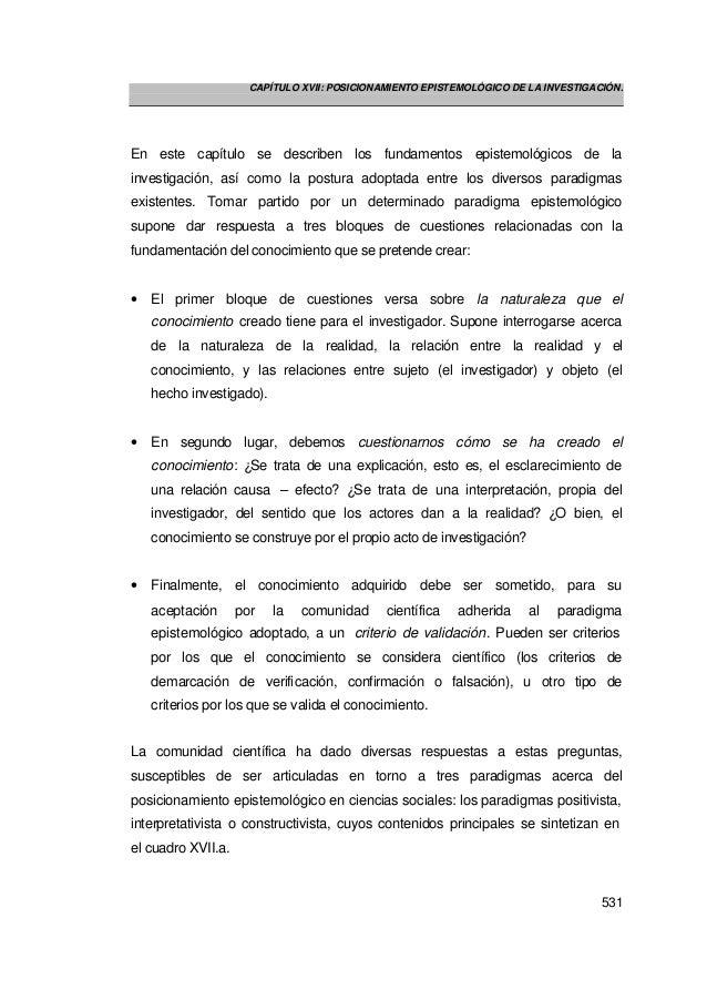 CAPÍTULO XVII: POSICIONAMIENTO EPISTEMOLÓGICO DE LA INVESTIGACIÓN. 531 En este capítulo se describen los fundamentos epist...