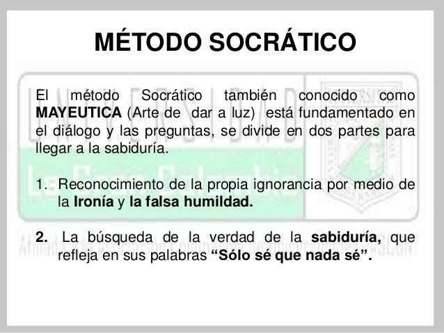 CUÁL ES LA HERRAMIENTA  PRINCIPAL DEL MÉTODO  SOCRÁTICO?  Sócrates utiliza la PREGUNTA como  herramienta principal para qu...
