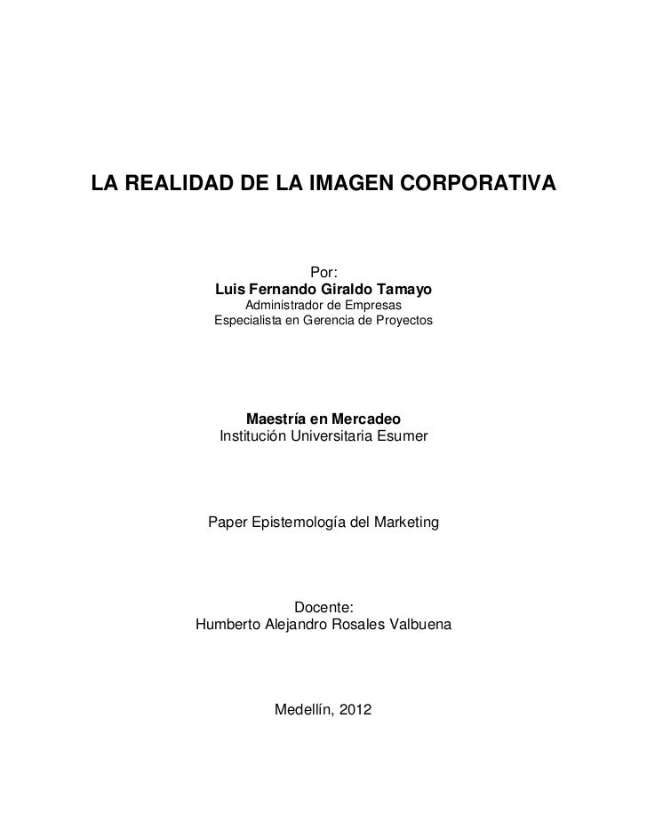 LA REALIDAD DE LA IMAGEN CORPORATIVA                      Por:          Luis Fernando Giraldo Tamayo              Administ...
