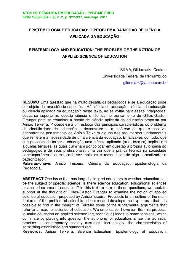 ATOS DE PESQUISA EM EDUCAÇÃO - PPGE/ME FURB ISSN 1809-0354 v. 6, n. 2, p. 322-337, mai./ago. 2011 EPISTEMOLOGIA E EDUCAÇÃO...