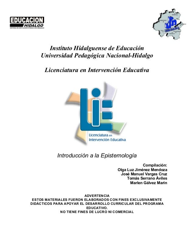 Introducción a la Epistemología Pag.-1 Universidad Pedagógica Nacional-Hidalgo ESTOS MATERIALES SON EXCLUSIVAMENTE PARA US...