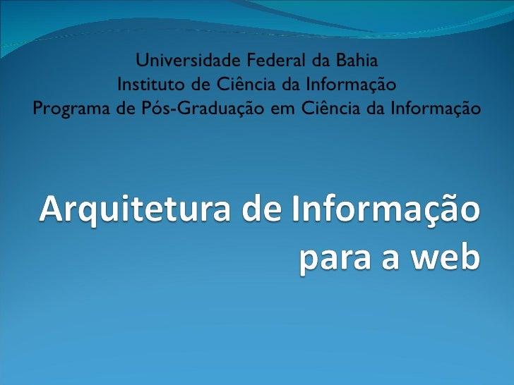 Universidade Federal da Bahia Instituto de Ciência da Informação Programa de Pós-Graduação em Ciência da Informação