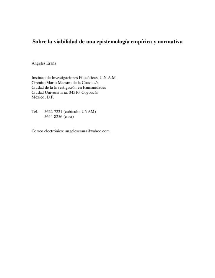 Sobre la viabilidad de una epistemología empírica y normativaÁngeles ErañaInstituto de Investigaciones Filosóficas, U.N.A....