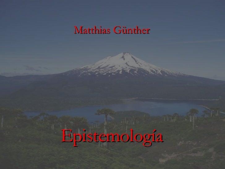 Matthias Günther Epistemología